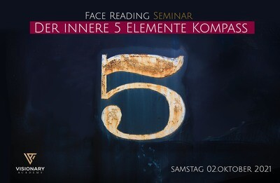 02.10. Der innere 5 Elemente Kompass / Face Reading Seminar