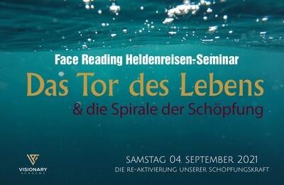 04.09. Das Tor des Lebens & die Spirale der Schöpfung/ Face Reading Heldenreisen Seminar
