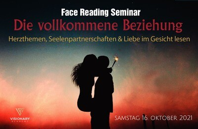 16.10. Die vollkommene Beziehung/ Face Reading Seminar