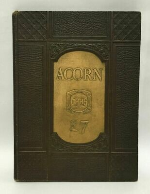 Acorn 1927 Yearbook Oak Hill High School - Oak Hill, WV Vol IV