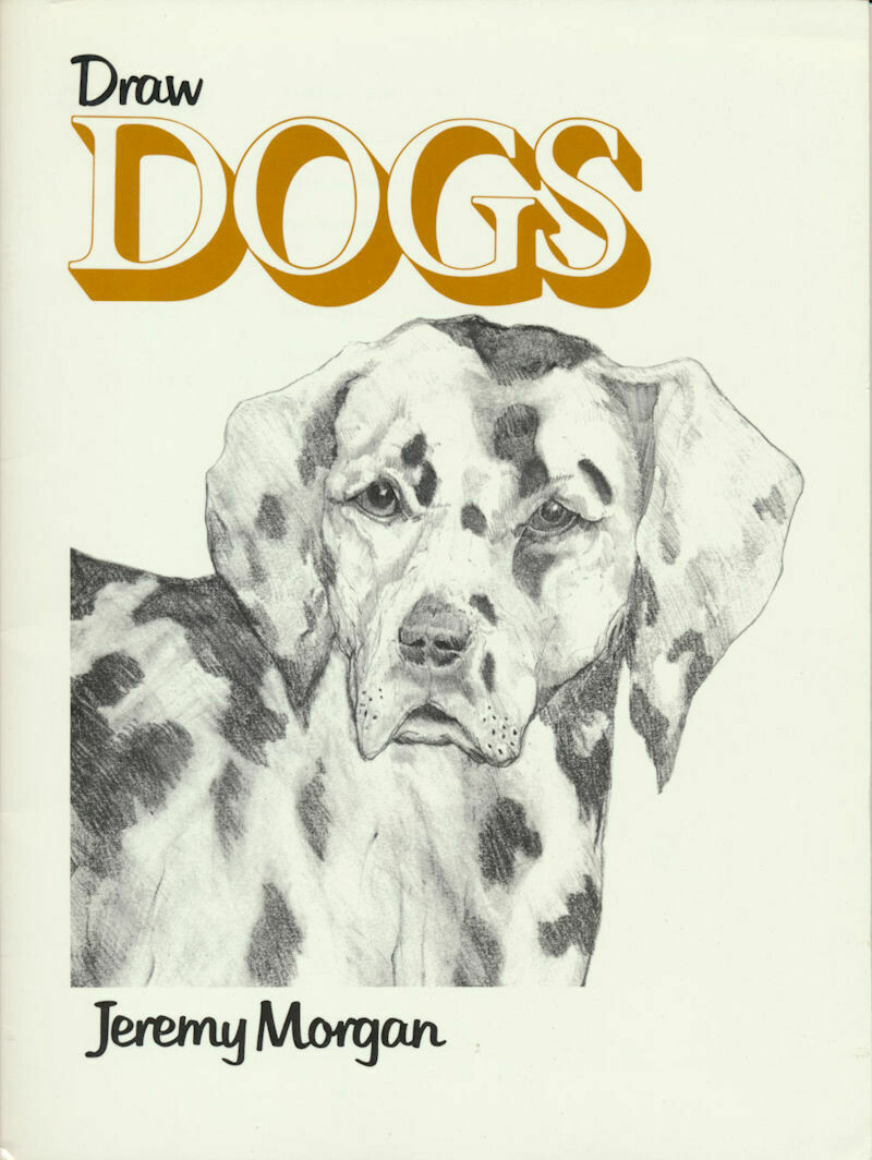 Draw Dogs by Jeremy Morgan - Rare 1983 Edition Paperback