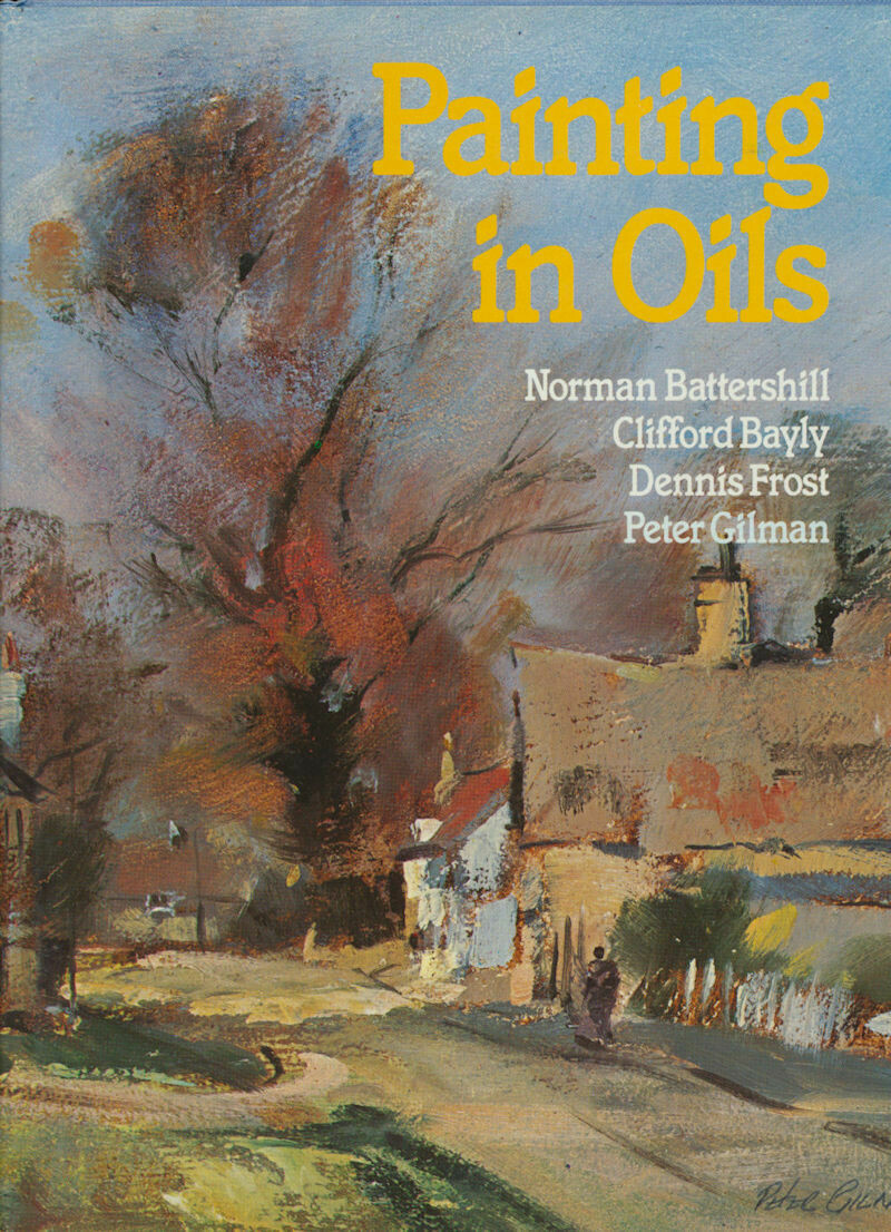 Painting in Oils – HC/DJ 1984 Near Mint 1st American Edition