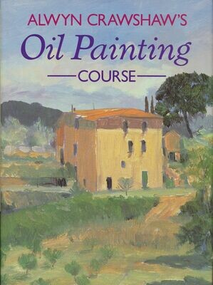 Alwyn Crawshaw's Oil Painting Course 1992 Reprint Hard Cover