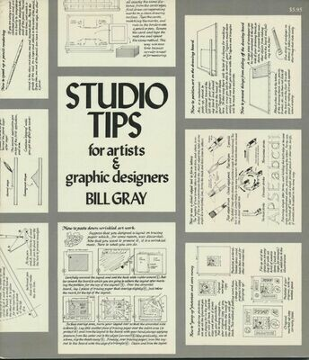 Studio Tips for Artists & Graphic designers - Bill Gray 1976 Soft Cover