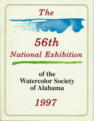 The 56th National Exhibition of the Watercolor Society of Alabama 1997 Catalogue