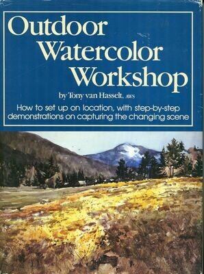 Outdoor Watercolor Workshop Tony van Hasselt, AWS- Signed