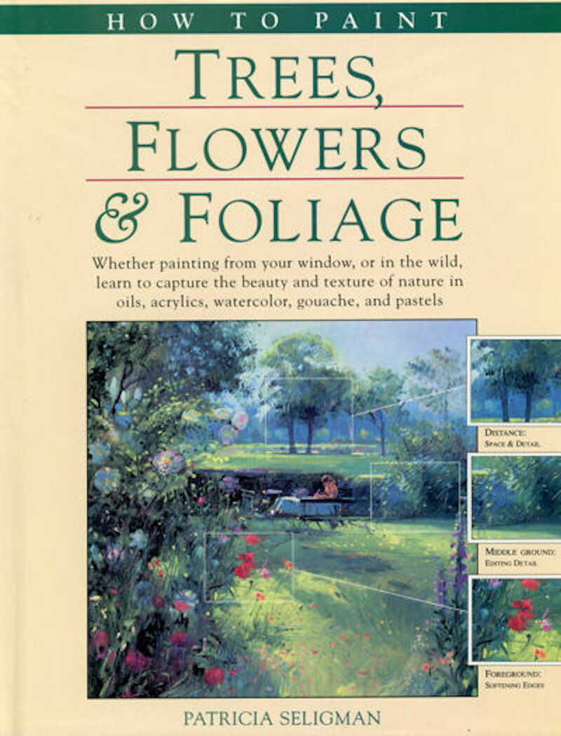 How To Paint Trees, Flowers & Foliage Patricia Seligman