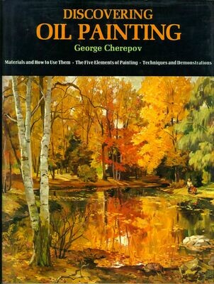 Discovering Oil Painting - George Cherepov