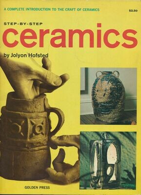 Step-By-Step Ceramics by Jolyon Hofsted - Soft Cover 1967
