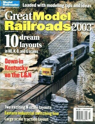 Great Model Railroads 2003. (Model Railroader Special Issue.)