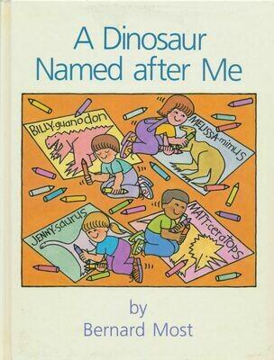 A Dinosaur Named after Me by Bernard Most 1991 HC 1st