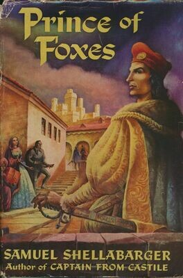 Prince Of Foxes By Samuel Shellabarger BCE 1947 HC DJ