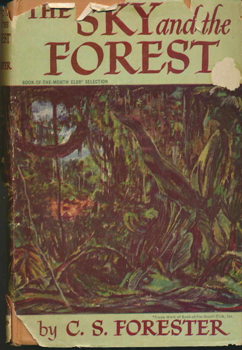 The SKY and the FOREST by C. S. Forester - 1st First - BCE 1948