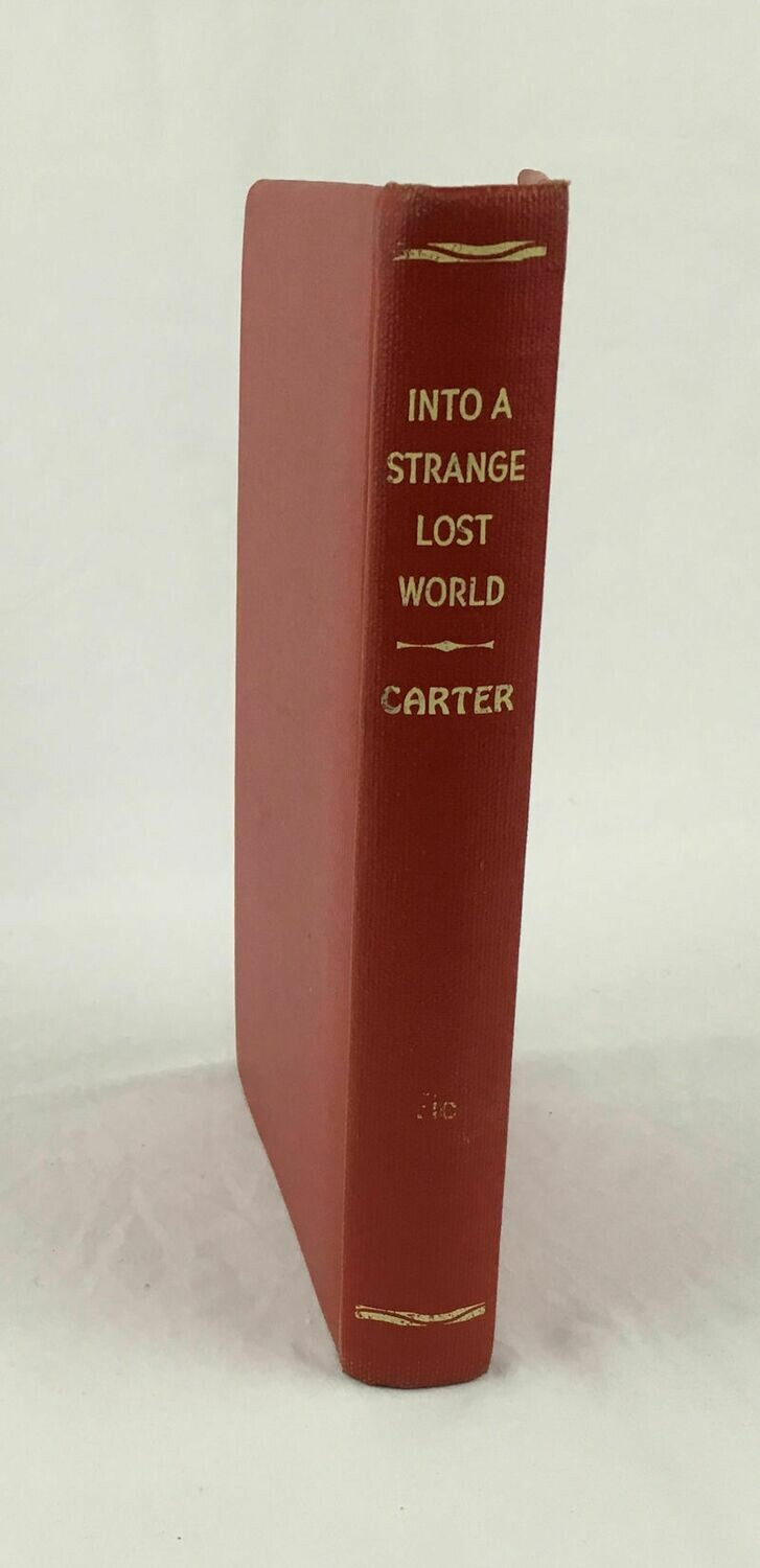 Into a Strange Lost World by Bruce Carter Hard Cover no DJ 1952 First Edition – Rare