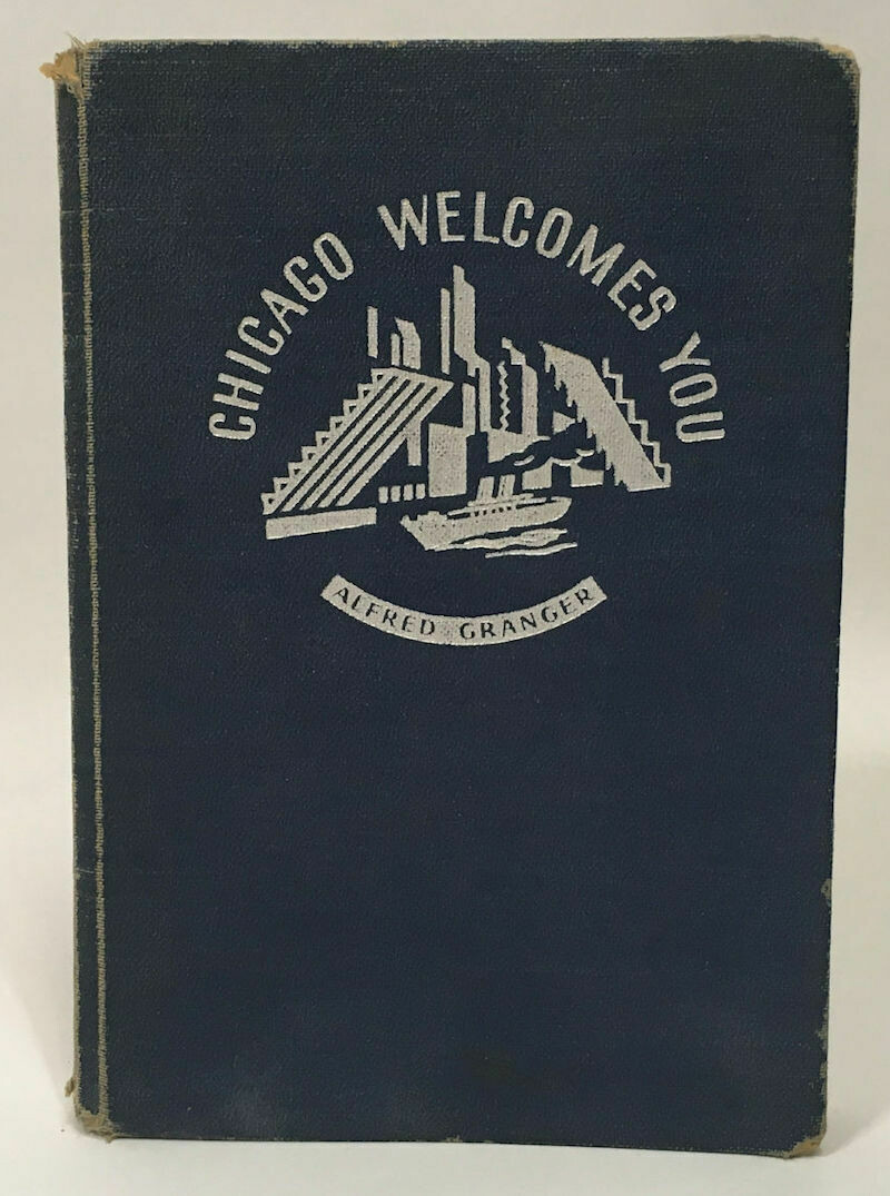 """Chicago Welcomes You"" authored by Alfred Granger.  1933 First Edition HC /No DJ"