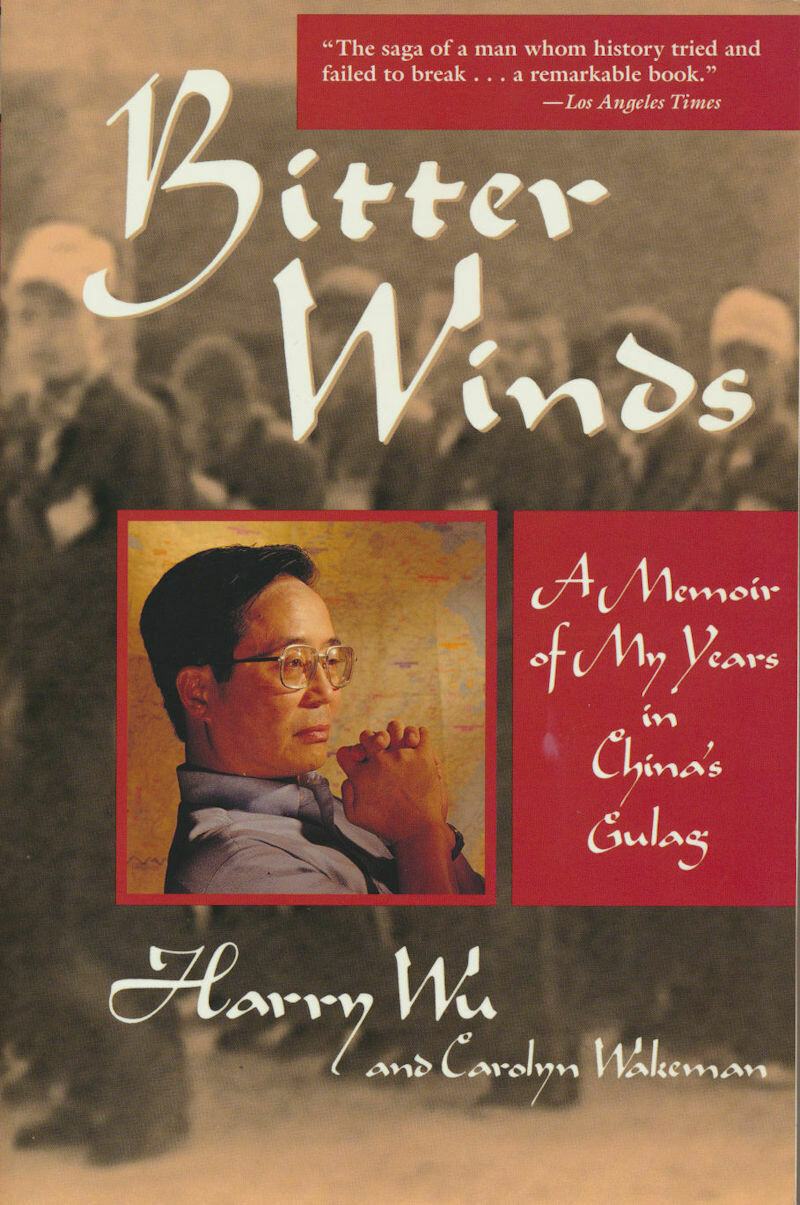 Bitter Winds - A Memoir of My Years in China's Gulag Harry Wu 1st Soft Cover