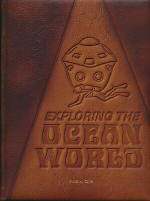 Exploring the Ocean World: A History of Oceanography - Embossed Leather Hard Cover. Idyll, C.P., Editor (1969)