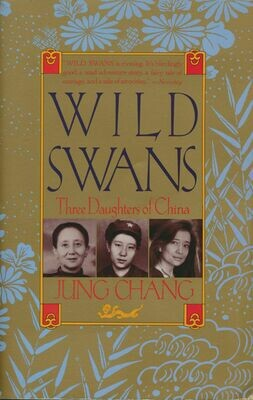 Wild Swans, Three Daughters of China by Jung Chang