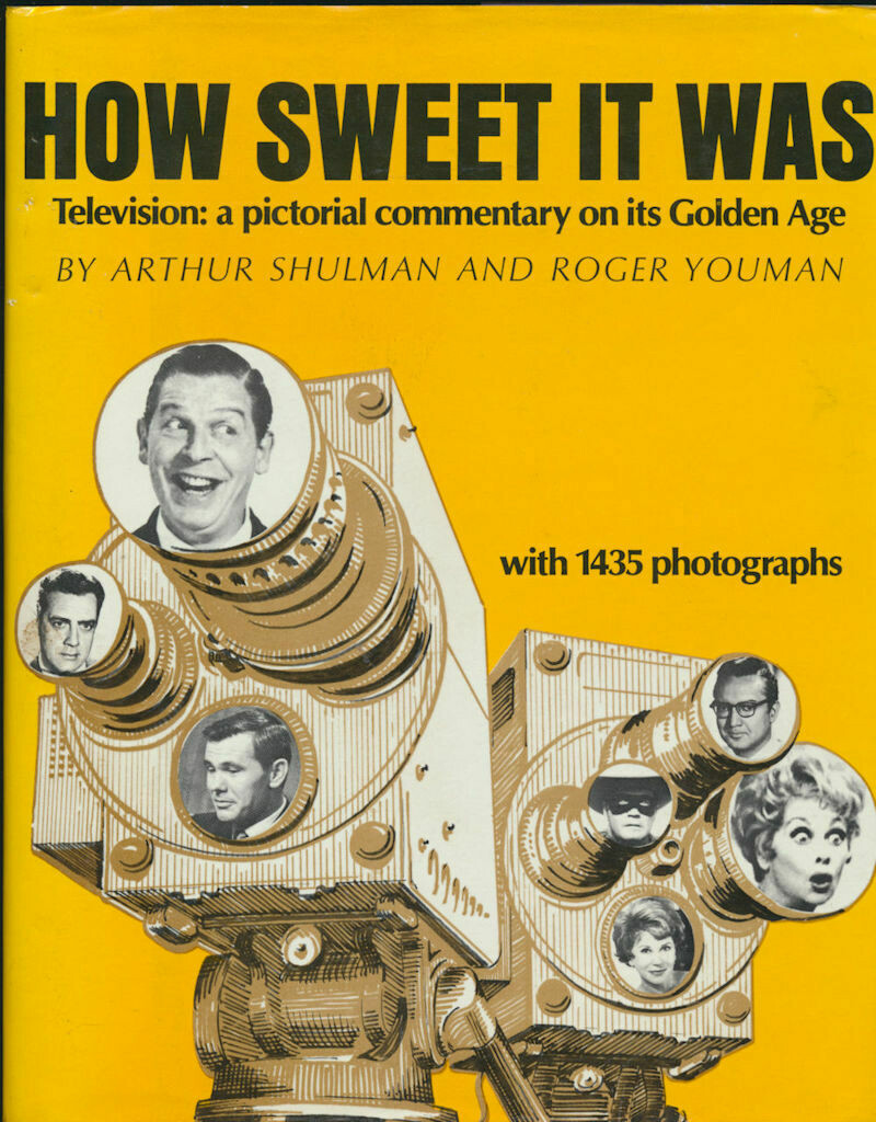 How sweet It Was Television: a pictorial commentary on its Golden Age HC / DJ 1966