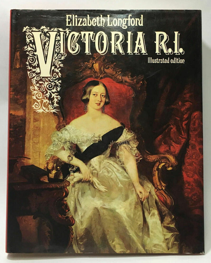 Victoria R. I. Illustrated Edition - Longford, Elizabeth HD/DJ (1973) 1St US