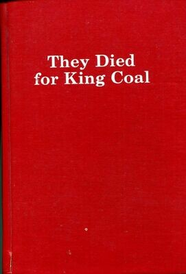 They Died for King Coal by Dillon, Lacy A. 1985 HC