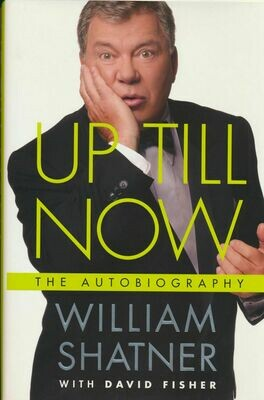 Up till Now - The Autobiography by William Shatner 2008 HC/DJ Ist Edition