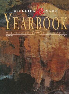 Wildlife Art News Yearbook of International Wildlife Artists 1994 Part 2