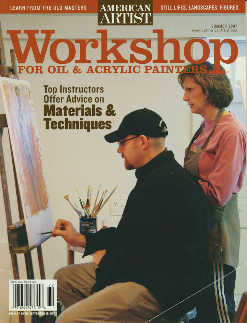 Workshop for Oil & Acrylic Painters - American Artist Magazine - Summer 2007