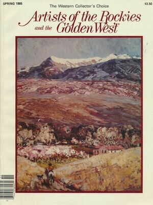 Artists of the Rockies and the Golden West - Spring 1985