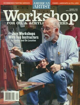 Workshop for Oil & Acrylic Painters - American Artist Magazine - Summer 2008