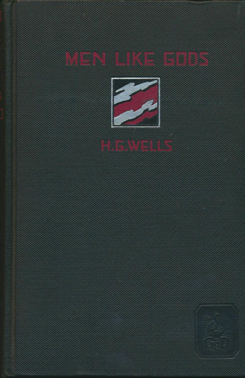 Men Like Gods Novel by H.G. Wells Hardcover Grosset & Dunlap 1922 and 1923