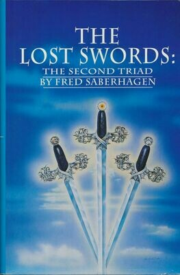 The Lost Swords: The Second Triad by Fred Saberhagen BCE HC/DJ 1990