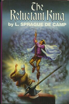 The Reluctant King by L. Sprague De Camp HC/DJ BCE 1968, 1971, 1983