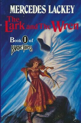 The Lark and the Wren by Mercedes Lackey Book 1 of Bardic Voices - HC/DJ 1992