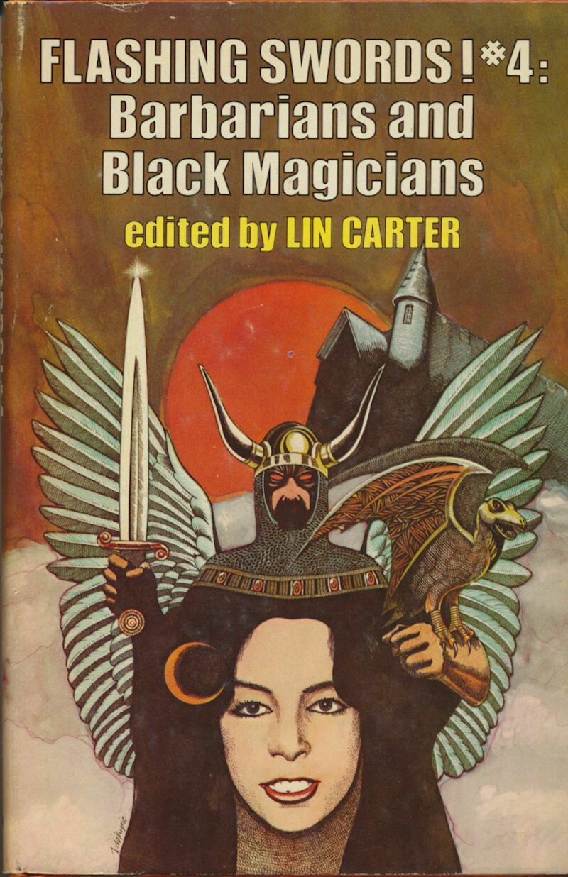 Flashing Swords! #4 Barbarians and Black Magicians, Lin Carter Ed. Fantasy BCE 1977