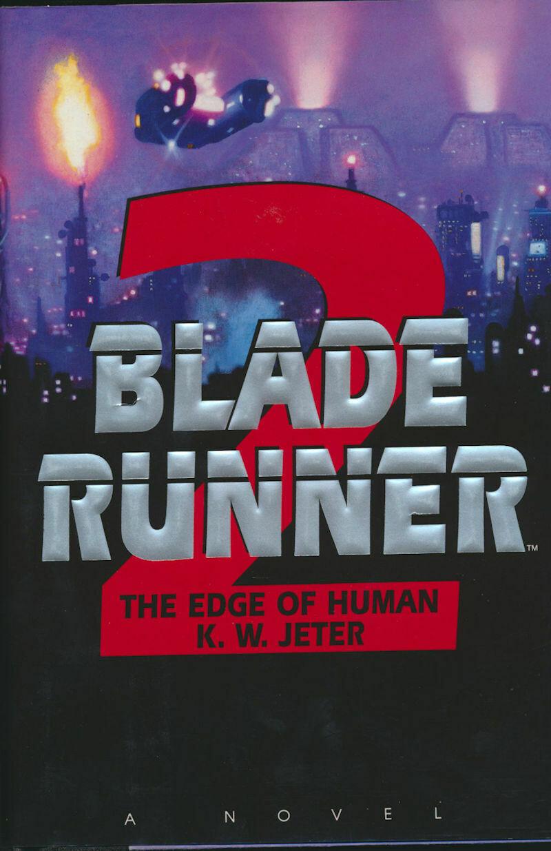 Blade Runner 2 The Edge of Human by K. W. Jeter Bantam Books 1995 1st
