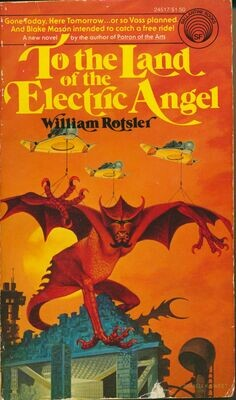 To The Land Of The Electric Angel by William Rotsler 1st Ed 1976 Softcover