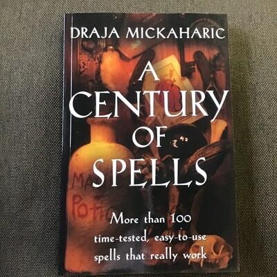 A Century of Spells by Draja Mickharic