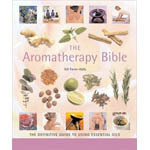 Aromatherapy Bible by Gill Farrer-Halls Gill Farrer-Halls