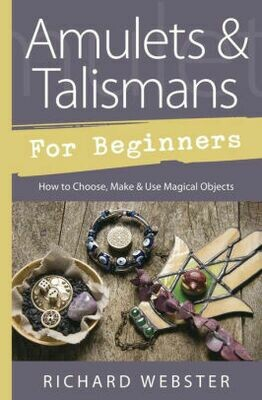 Amulets and Talismans for Beginners by Richard Webster