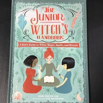 The Jr. Witch's Handbook - A kid's guide to white magic, spells and rituals