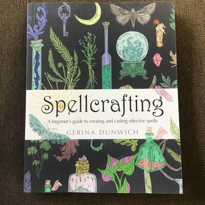 Spellcrafting A Begginer's Guide to creating and casting effective spells