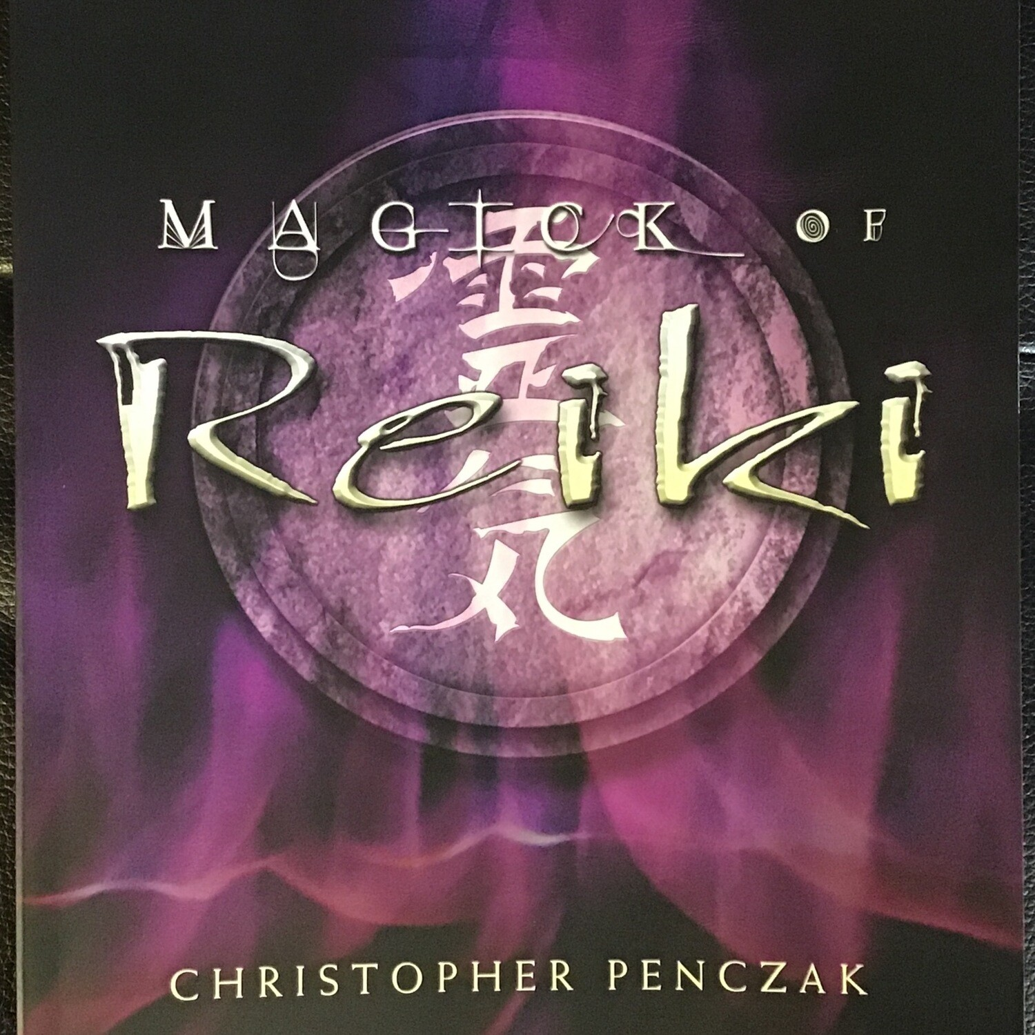 The Magic of Reiki by Christopher Penczak