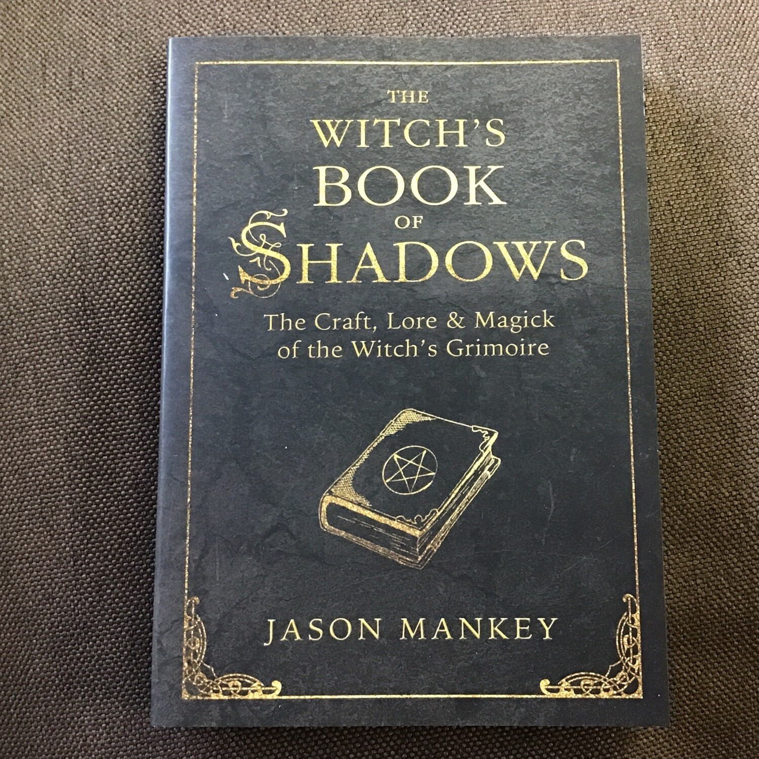 The Witch's Book of Shadows by Jason Mankey