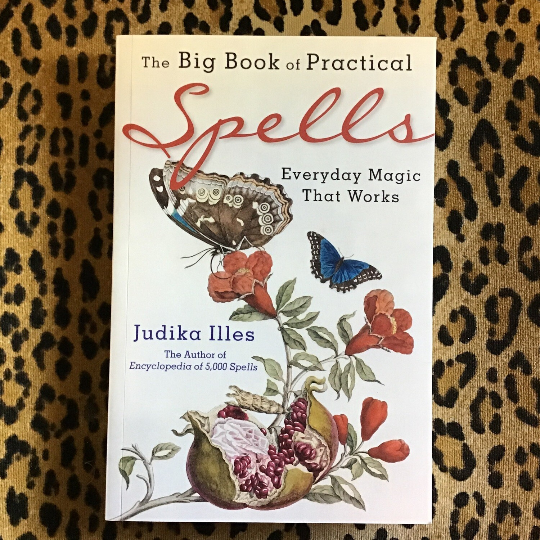 The Big Book of Practical Spells by Judika Illes