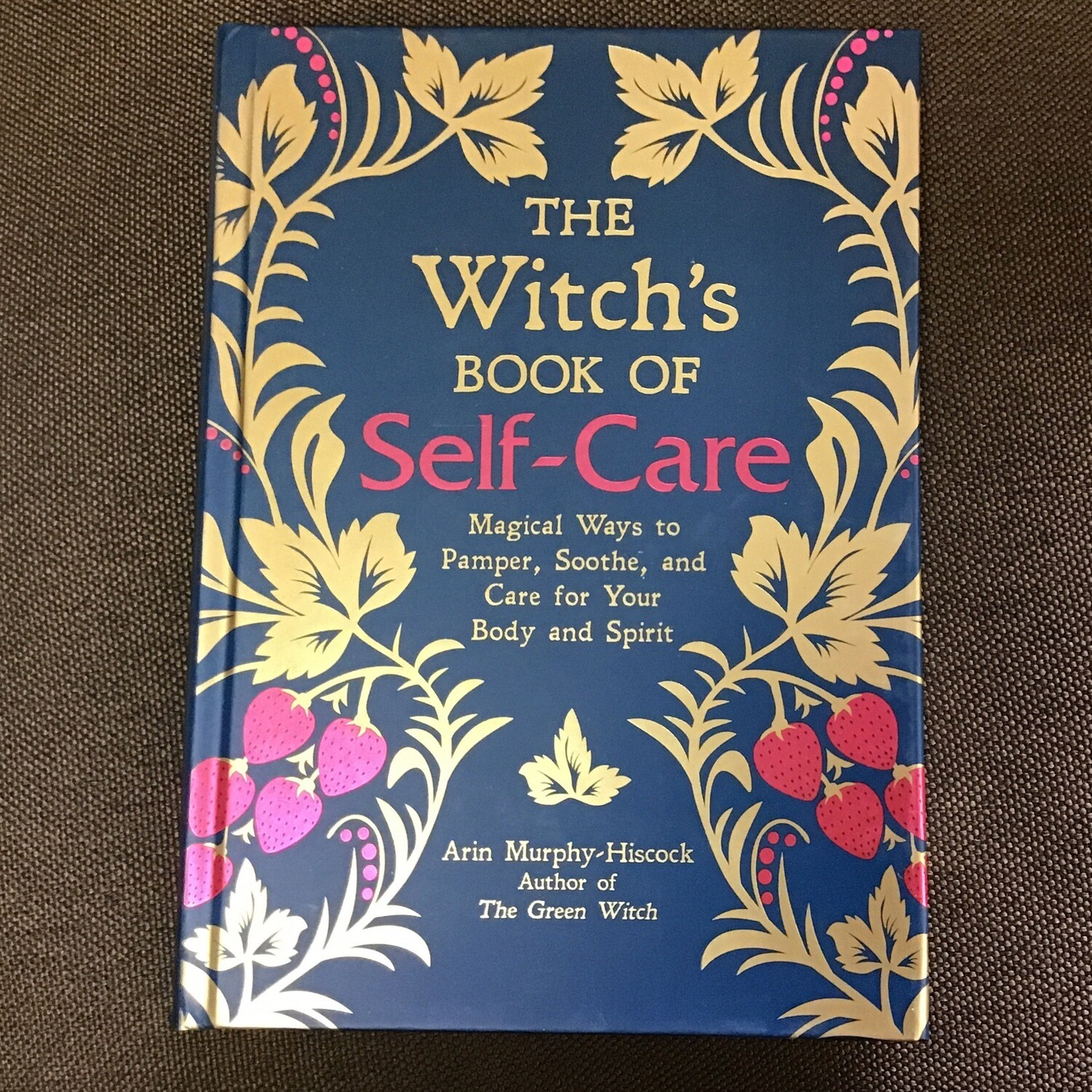 The Witch's Book of Self-Care by Arin Murphy-Hiscock