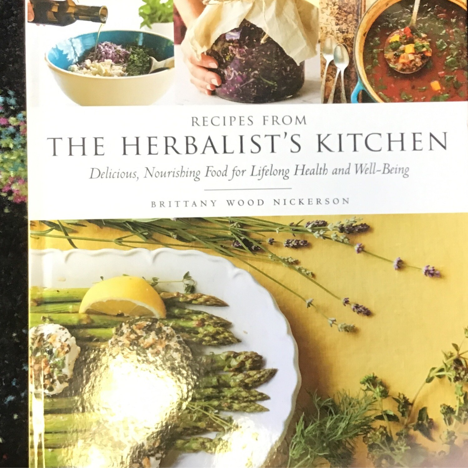 The Herbalist's Kitchen by Brittany Wood Nickerson