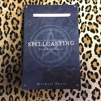 Spell Casting beyond the basics by Michael Furie
