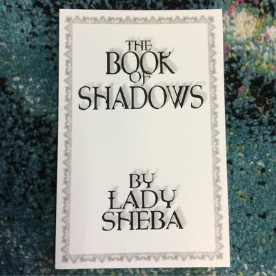 """The Book of Shadows"" Lady Sheba"