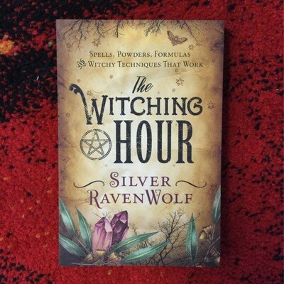 """""""The Witching Hour"""" Silver Ravenwolf"""